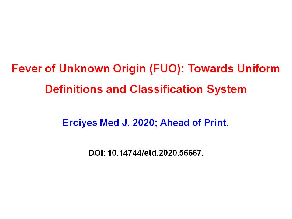 Fever of Unknown Origin (FUO): Towards Uniform Definitions and Classification System